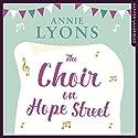 The Choir on Hope Street Audiobook by Annie Lyons Narrated by Stephanie Racine, Ellie Heydon