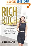 Rich Bitch: A Simple 12-Step Plan for...