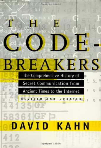 David Kahn - The Codebreakers: The Comprehensive History of Secret Communication from Ancient Times to the Internet