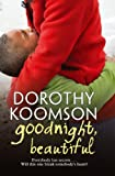 Dorothy Koomson Goodnight, Beautiful (Large Print Book)