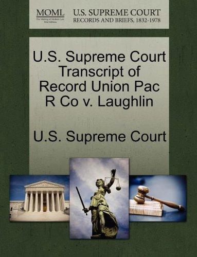 U.S. Supreme Court Transcript of Record Union Pac R Co v. Laughlin