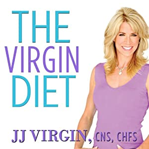 The Virgin Diet: Drop 7 Foods, Lose 7 Pounds, Just 7 Days | [J. J. Virgin]