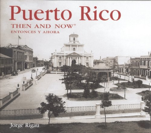 Puerto Rico Then and Now (Then & Now Thunder Bay)
