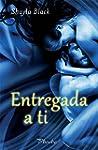 Entregada a ti (Spanish Edition)