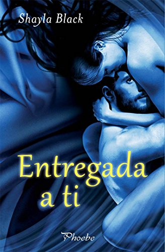 Shayla Black - Entregada a ti (Spanish Edition)