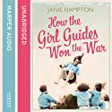 How the Girl Guides Won the War (       UNABRIDGED) by Janie Hampton Narrated by Meriel Scholfied