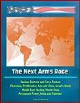 The Next Arms Race - Nuclear Doctrine...