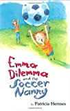 Emma Dilemma And The Soccer Nanny