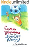 Emma Dilemma And The Soccer Nanny (Emma Dilemma series Book 3)