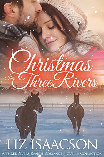 Christmas in Three Rivers: Three Rivers Ranch Romance Novella Collection cover