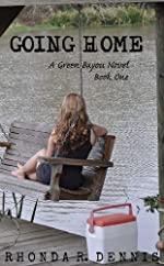 Going Home: A Green Bayou Novel (Volume One) (Green Bayou Novels)