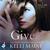 Given: A Give & Take Novel, Book 3 | Kelli Maine