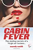 img - for Cabin Fever: The sizzling secrets of a Virgin air hostess book / textbook / text book
