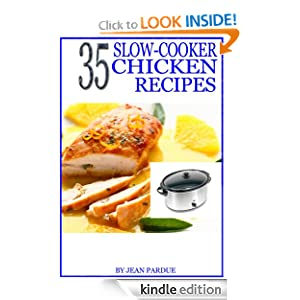 Kindle Book Bargains: 35 Slow Cooker Chicken Recipes, by Jean Pardue. Publication Date: May 22, 2012