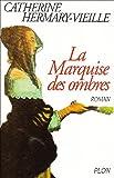echange, troc Catherine Hermary-Vieille - La Marquise des ombres