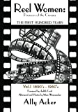 img - for Reel Women: Pioneers of the Cinema: The First Hundred Years V. I book / textbook / text book