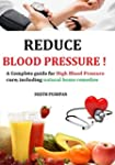 REDUCE BLOOD PRESSURE!: A Complete gu...