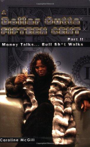 A Dollar Outta Fifteen Cent 2  Money Talks  Bullsh t Walks097534028X