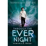 Through the Ever Night (Under the Never Sky) ~ Veronica Rossi