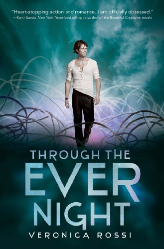 Through the Ever Night (Under the Never Sky) by Veronica Rossi
