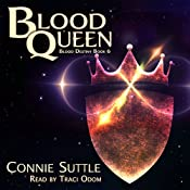Blood Queen: Blood Destiny, Book 6   Connie Suttle