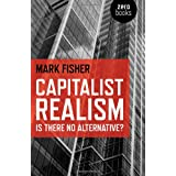 Capitalist Realism: Is There No Alternative? (Zero Books)by Mark Fisher