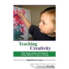 Teaching Creativity: Supporting, Valuing, and Inspiring Young Children's Creative Thinking (English Edition)