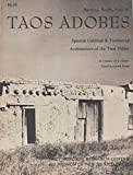 Taos Adobes: Spanish Colonial & Territorial Architecture of the Taos Valley