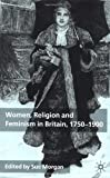 Women, Religion and Feminism in Britain, 1750-1900