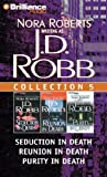J. D. Robb CD Collection 5: Seduction in Death, Reunion in Death, Purity in Death