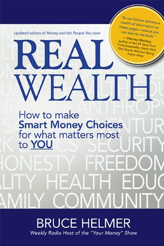 Real Wealth - How to make Smart Money Choices for what matters most to YOU