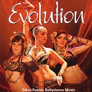 Evolution: Tribal Fusion Bellydance Music