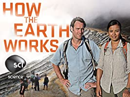 How the Earth Works Season 1