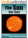 The Sun - Our Star. Space Books for Kids. (Early Reader Space Books for Kids Book 8) (English Edition)