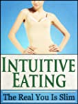 Intuitive Eating: The Real You Is Sli...