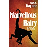 Marvellous Hairy: -a novel in five fractals- ~ Mark A. Rayner