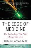 img - for The Edge of Medicine: The Technology That Will Change Our Lives book / textbook / text book