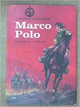 marco polo a world explorer book charles p graves ray. Black Bedroom Furniture Sets. Home Design Ideas