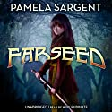 Farseed: The Seed Trilogy, Book 2 (       UNABRIDGED) by Pamela Sargent Narrated by Amy Rubinate