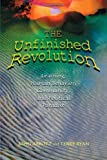 The Unfinished Revolution: Learning, Human Behavior, Community, and Political Paradox (0871205130) by Abbott, John