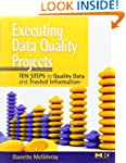 Executing Data Quality Projects: Ten...