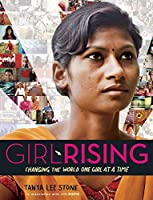 Girl Rising: Changing the World One Girl at a Time