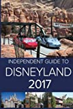 img - for The Independent Guide to Disneyland 2017 book / textbook / text book