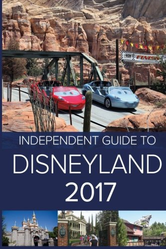 The-Independent-Guide-to-Disneyland-2017