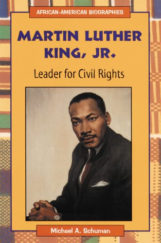 Martin Luther King, Jr.: Leader for Civil Rights (African-American Biographies), Michael Schuman