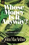 Whose Money Is It Anyway?: A Biblical...
