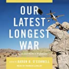 Our Latest Longest War: Losing Hearts and Minds in Afghanistan Hörbuch von Aaron B. O'Connell Gesprochen von: Patrick Lawlor