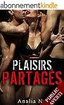 Plaisirs Partag�s (Roman �rotique)