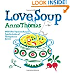 Love Soup: 160 All-new Recipes from t...