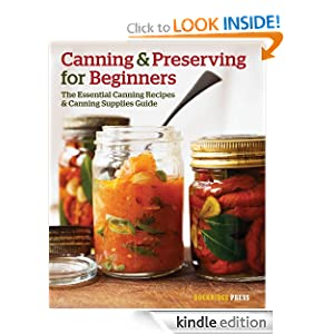 Canning and Preserving for Beginners: The Essential Canning Recipes and Canning Supplies Guide
